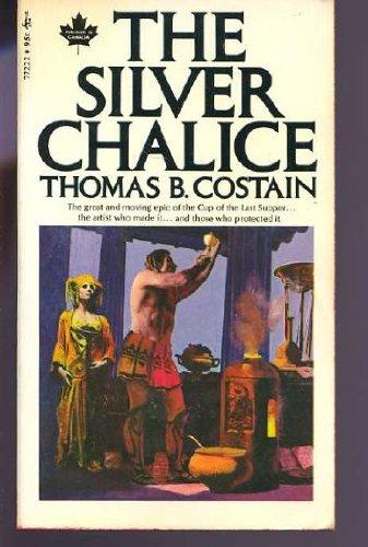 Silver Chalice: Thomas Bertram Costain