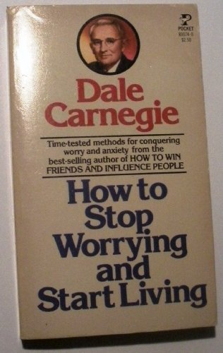 How To Stop Worrying and Start Living: Dale Carnegie
