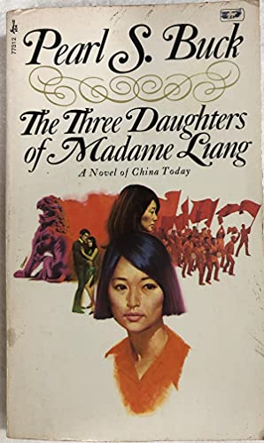 The Three Daughters of Madame Liang: Buck, Pearl S.