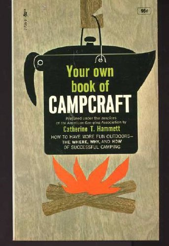 Your Own Book of Campcraft (9780671773533) by Catherine T. Hammett