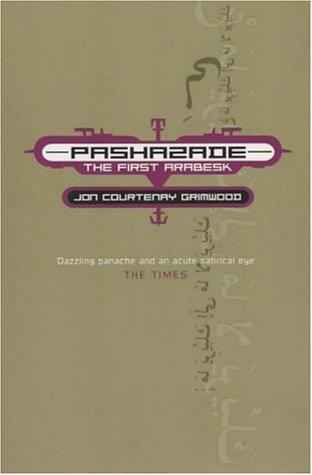 Pashazade: The First Arabesk: Jon Courtenay Grimwood