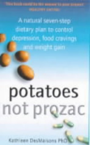 9780671773779: Potatoes Not Prozac: How To Control Depression, Food Cravings And Weight Gain