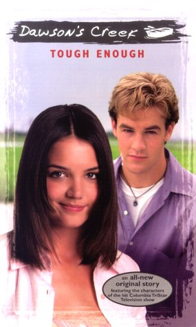 9780671775339: Tough Enough (Dawson's Creek)