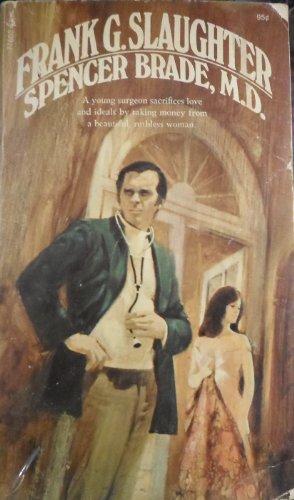 Spencer Brade, M. D.: Slaughter, Frank G.