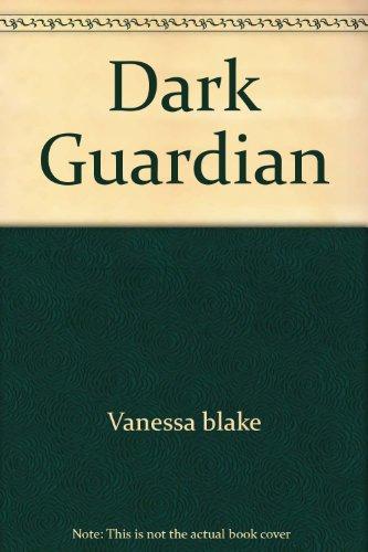 Dark Guardian: Vanessa blake