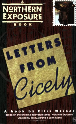 Letters from Cicely: A Northern Exposure Book