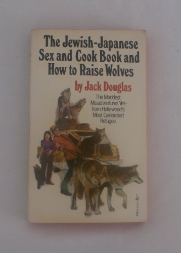 9780671777715: The Jewish-Japanese Sex and Cook Book and How to Raise Wolves