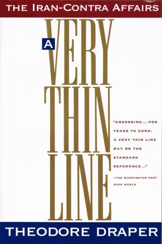 A Very Thin Line: The Iran-Contra Affairs: Draper, Theodore