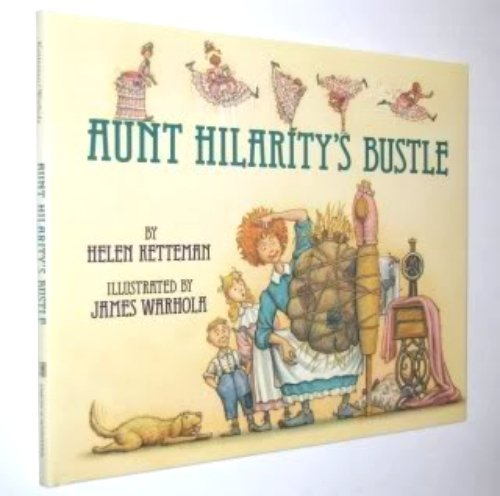 Aunt Hilarity's Bustle (0671778617) by Ketteman, Helen