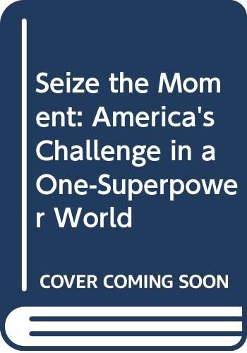 9780671778743: Seize the Moment: America's Challenge in a One-Superpower World