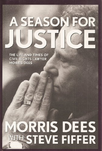A Season for Justice: The Life and Times of Civil Rights Lawyer Morris Dees (0671778757) by Morris Dees; Steve Fiffer