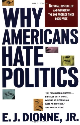 9780671778774: Why Americans Hate Politics: The Death of the Democratic Process
