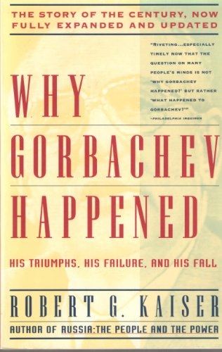 9780671778781: Why Gorbachev Happened: His Triumphs, His Failure and His Fall