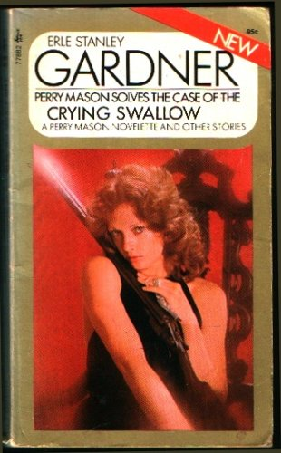 9780671778828: The case of the crying swallow: A Perry Mason novelette and other stories