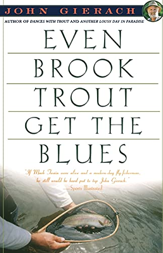 9780671779108: Even Brook Trout Get the Blues