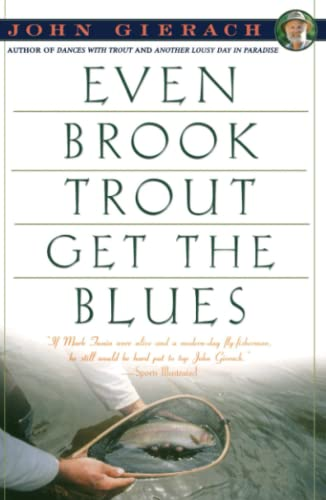9780671779108: Even Brook Trout Get the Blues (John Gierach's Fly-Fishing Library)