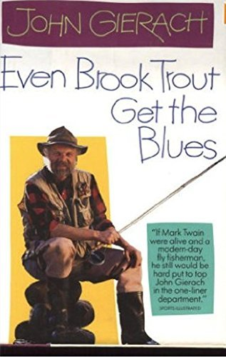 9780671779214: Even Brook Trout Get the Blues