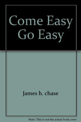 9780671779276: Come Easy Go Easy: A Novel of Crime and Desire