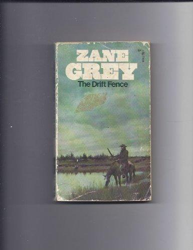 The Drift Fence: Zane Gray
