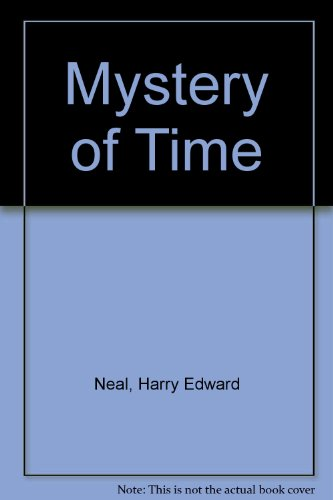 Mystery of Time by Neal, Harry Edward: Harry Edward Neal