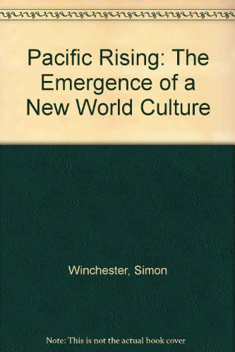9780671780043: Pacific Rising: The Emergence of a New World Culture
