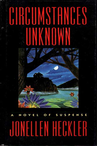 Circumstances Unknown: A Novel of Suspense