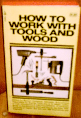 9780671780630: How to Work with Tools and Wood