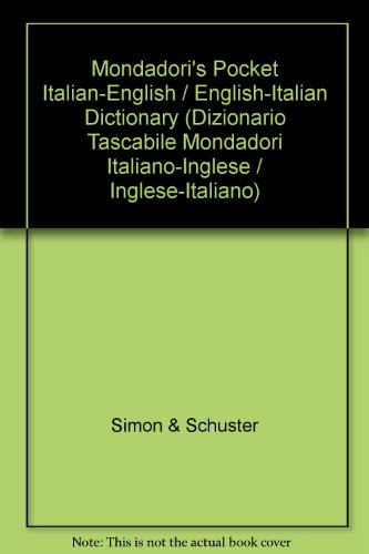 Mondadori's Pocket Italian-English / English-Italian Dictionary (Dizionario: Simon & Schuster