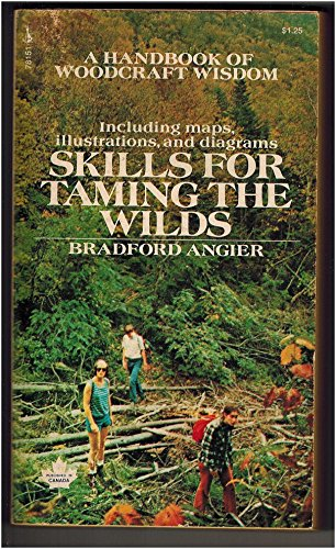 9780671781514: Skills for Taming the Wilds; A Handbook of Woodcraft Wisdom