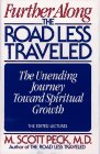 Further Along the Road Less Traveled: The Unending Journey Toward Spiritual Growth: Peck, M. Scott