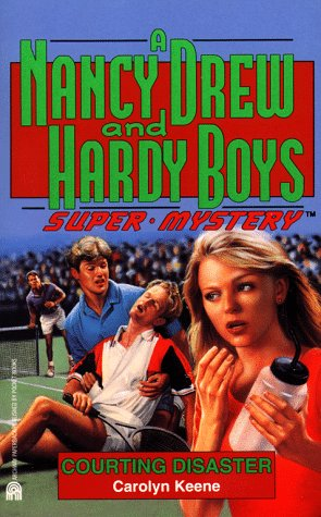 9780671781682: Courting Disaster (Nancy Drew & Hardy Boys Super Mysteries #15)
