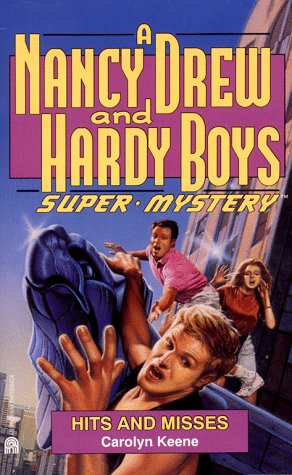 Hits and Misses (Nancy Drew & Hardy Boys Super Mysteries #16): Keene, Carolyn