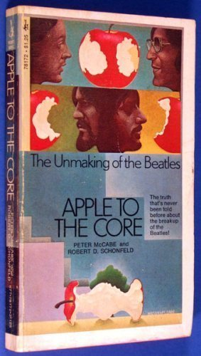 Apple to Core 9780671781729 The truth that's never been told before about the breakup of The Beatles!