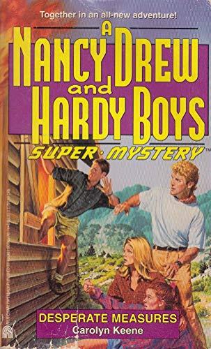 Desperate Measures (Nancy Drew & Hardy Boys: Carolyn Keene, Franklin