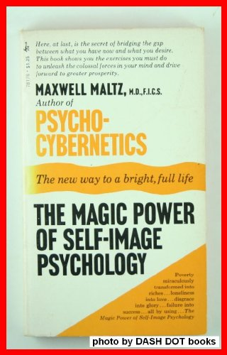 9780671781767: The Magic Power of Self-image Psychology [Paperback] by Maxwell maltz
