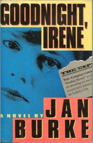 Goodnight, Irene: Burke, Jan