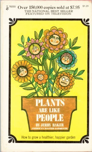 Plants Are Like People: Baker, Jerry