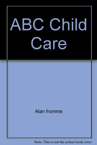 9780671782337: The ABC of Child Care