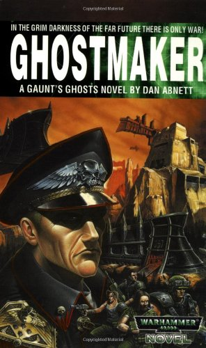 Ghostmaker: A Gaunt's Ghosts Novel (Warhammer 40,000) (0671784102) by Dan Abnett