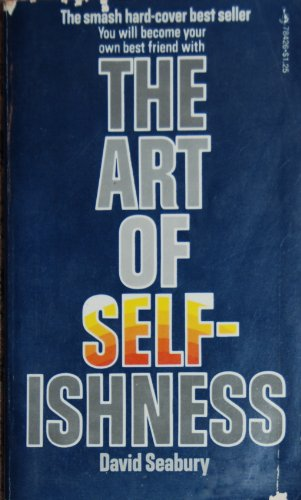9780671784263: The Art Of Selfishness