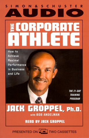 9780671784836: The Corporate Athlete: How to Achieve Maximal Performance in Business and Life