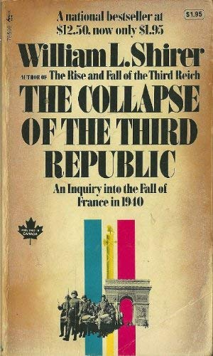 The Collapse of the Third Republic: William l. shirer