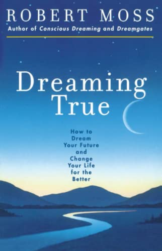 9780671785307: Dreaming True: How to Dream Your Future and Change It for the Better