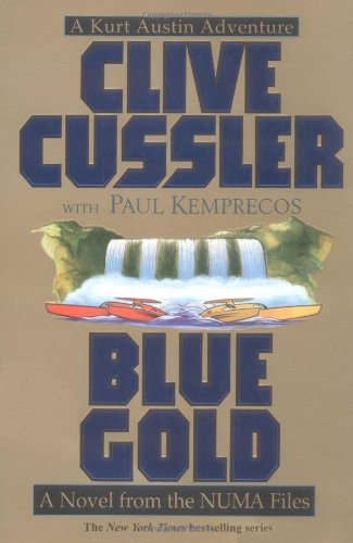 Blue Gold: A Kurt Austin Adventure: Cussler, Clive;Kemprecos, Paul