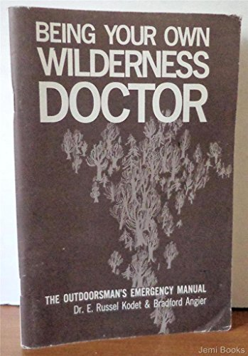 9780671785499: Being Your Own Wilderness Doctor