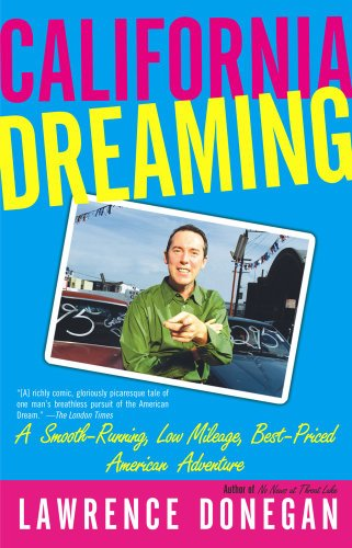 California Dreaming: a Smooth-Running, Low-Mileage, Best-Prices American Adventure: Donegan, ...