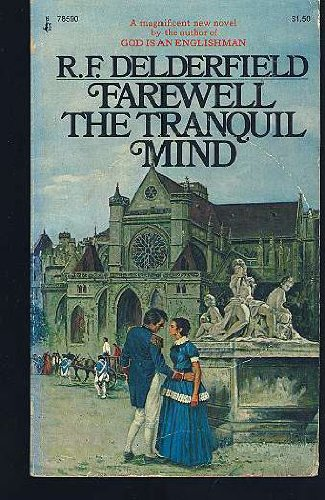 Farewell the Tranquil Mind: Delderfield, R. F.
