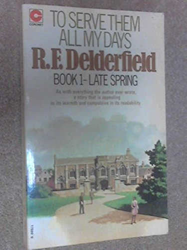 To Serve Them All my Days: delderfield, R. f.
