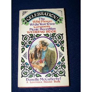 9780671786762: Celebration: The Wild Flower Write Your Own Ceremony Picnic Reception Wedding Book