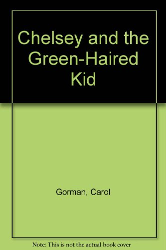 9780671787134: Chelsey and the Green-Haired Kid: Chelsey and the Green-Haired Kid